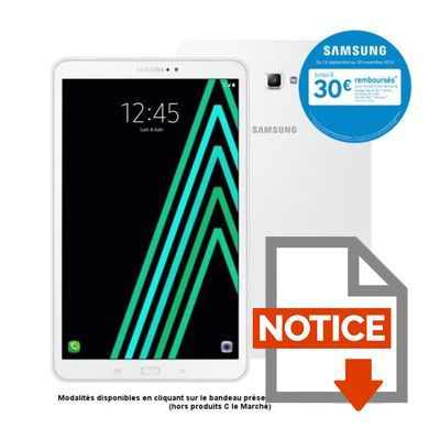 Mode d'emploi Samsung Galaxy Tab A6 - SM-T580NZWAXEF - 10,1'' WUXGA - 2Go RAM - Android 6.0 - Octo Core - ROM 16Go - WiFi